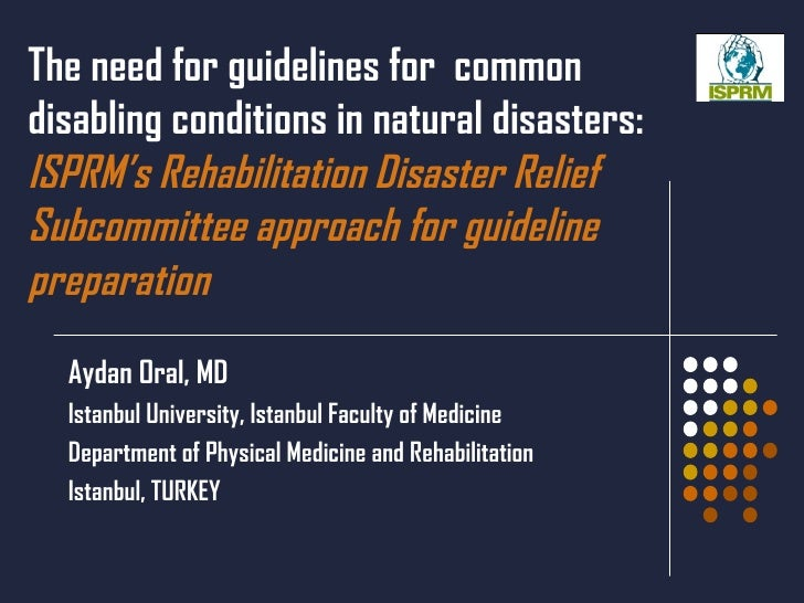 The need for guidelines for  common disabling conditions in natural disasters:  ISPRM's Rehabilitation Disaster Relief Sub...