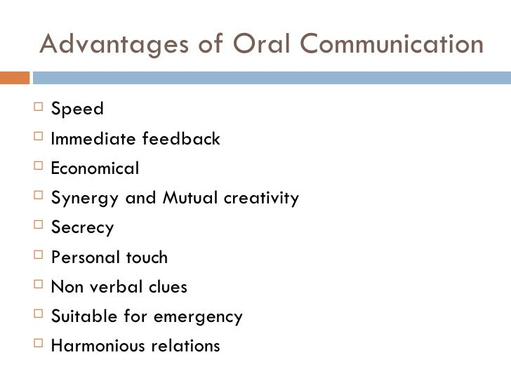 the benefits of oral communication in english Telephone still gives many of the benefits of oral communication as it includes tone of voice and how things are when does oral communication occur in a business.