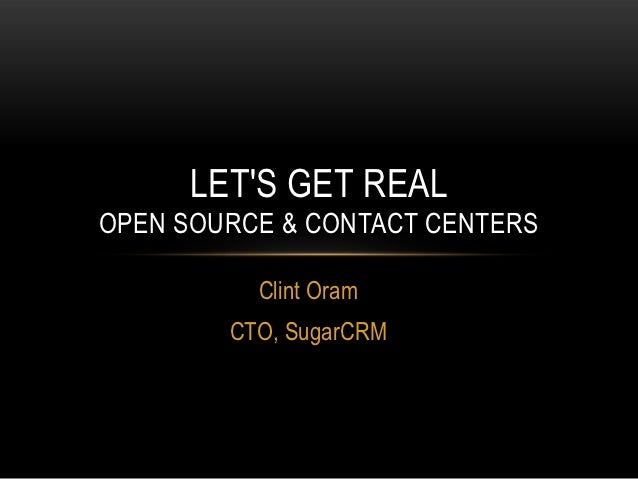 Lets Get Real, Open Source & the Contact Center - Astricon 2012 Keynote