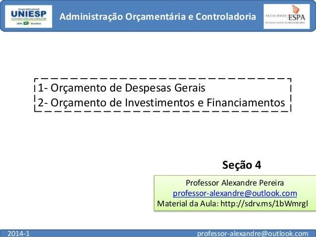 Administração Orçamentária e Controladoria  1- Orçamento de Despesas Gerais 2- Orçamento de Investimentos e Financiamentos...