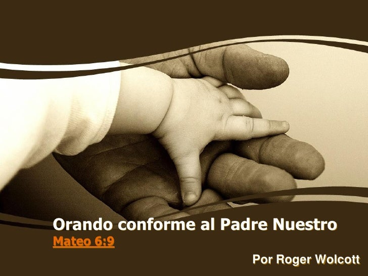 Orando conforme al Padre Nuestro