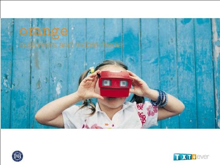 orange   customers and mobile media