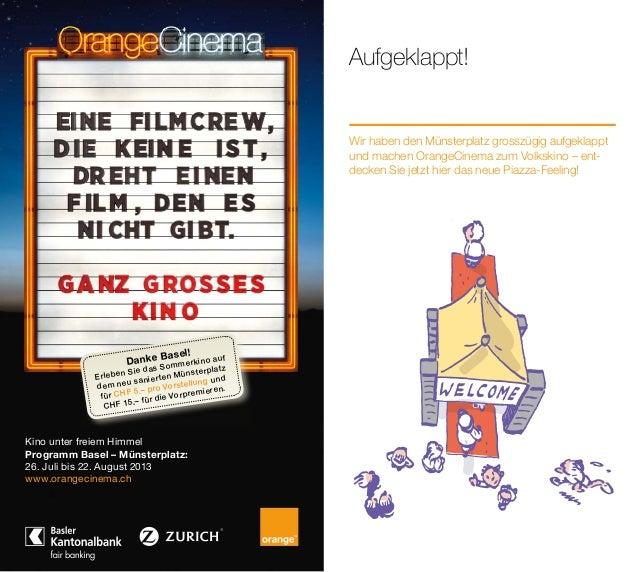 Kino unter freiem Himmel Programm Basel – Münsterplatz: 26. Juli bis 22. August 2013 www.orangecinema.ch Aufgeklappt! Wir ...