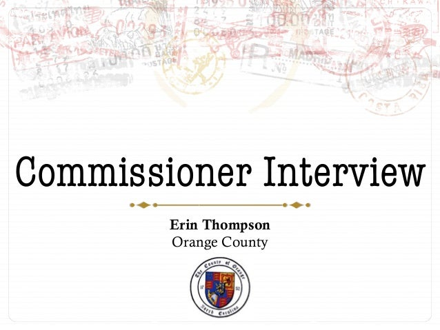 Commissioner Interview  Erin Thompson Orange County