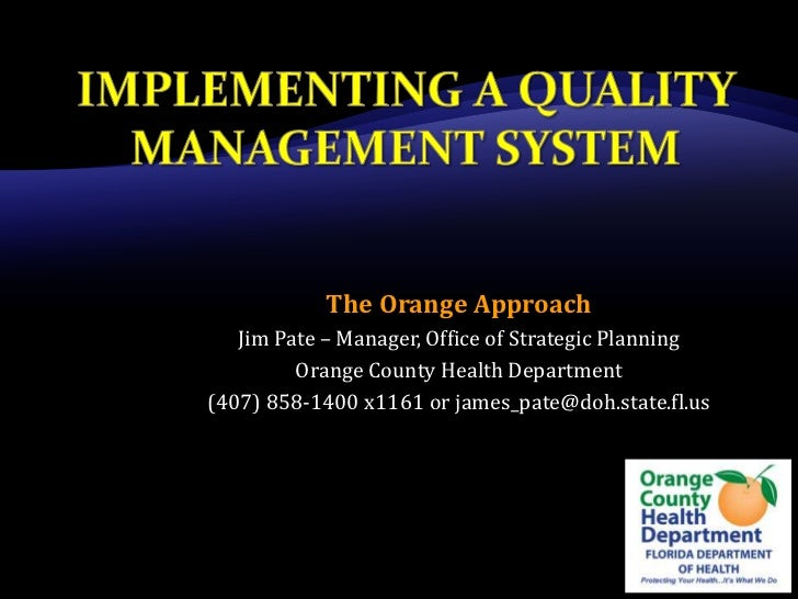 The Orange Approach   Jim Pate – Manager, Office of Strategic Planning         Orange County Health Department(407) 858-14...