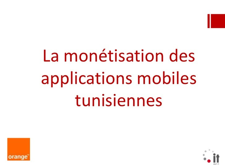 La monétisation desapplications mobiles    tunisiennes