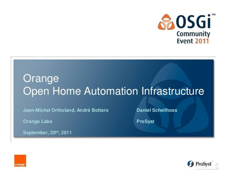 Orange Home Automation Infrastructure – open interaction from the Cloud - Jean Michel Ortholand & Andre Bottaro