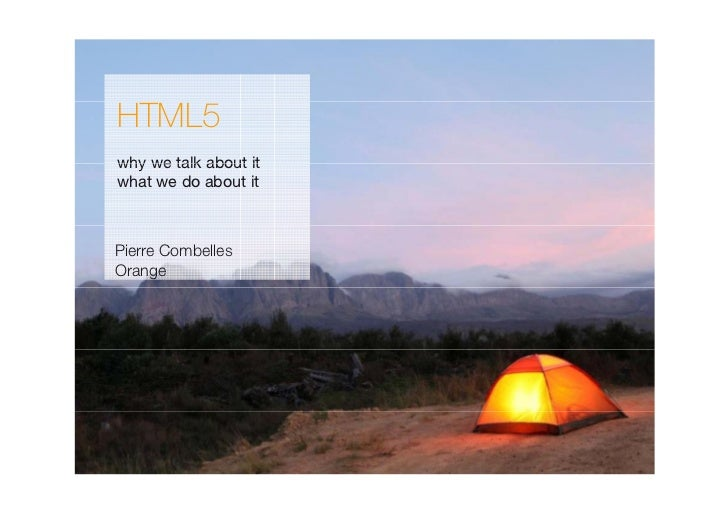 HTML5why we talk about itwhat we do about itPierre CombellesOrange