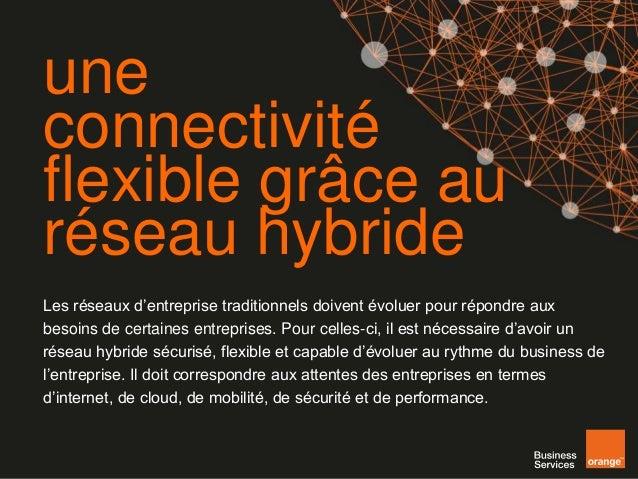 [infographie] une connectivité flexible grâce au réseau hybride
