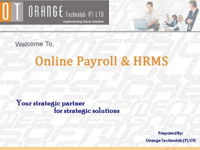 About Orange Payroll & HRMS Welcome to Orange Payroll & HRMS Software, a simple and effective solution withhighly evolved...