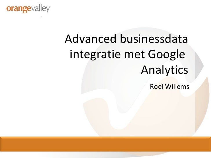 Advanced businessdata integratie met Google Analytics (GAUC / Orange Valley)