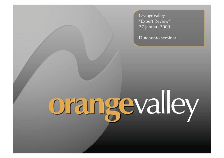 "OrangeValley ""Expert Review"" 27 januari 2009  Dutchento seminar"