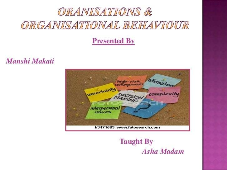 Presented ByManshi Makati                       Taught By                             Asha Madam