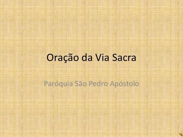 Oração da Via Sacra Paróquia São Pedro Apóstolo