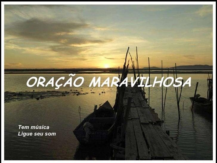 ORAÇÃO MARAVILHOSA Tem música  Ligue seu som