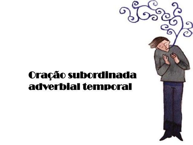Oração subordinada adverbial temporal