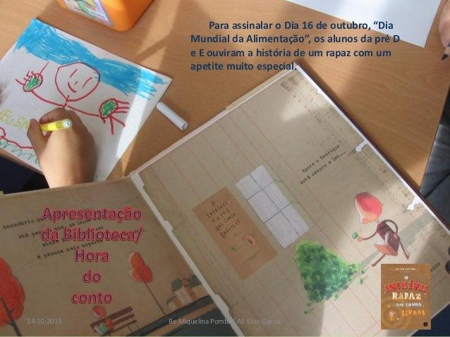 """Para assinalar o Dia 16 de outubro, """"Dia Mundial da Alimentação"""", os alunos da pré D e E ouviram a história de um rapaz co..."""