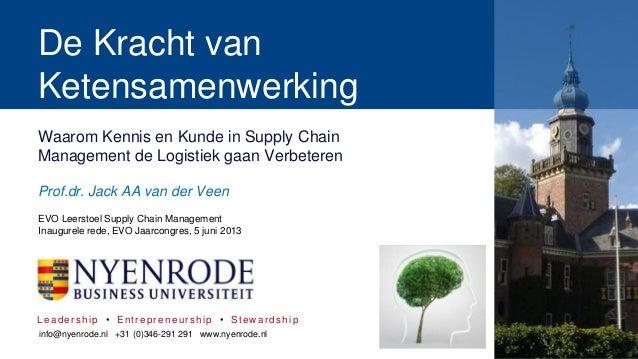 Leadership • Entrepreneurship • StewardshipWaarom Kennis en Kunde in Supply ChainManagement de Logistiek gaan VerbeterenDe...