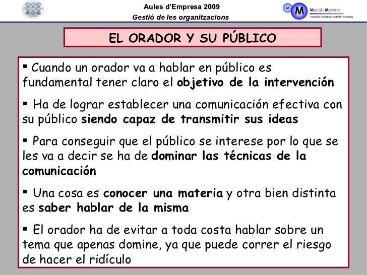 EL ORADOR Y SU PÚBLICO <ul><li>Cuando un orador va a hablar en público es fundamental tener claro el  objetivo de la inter...