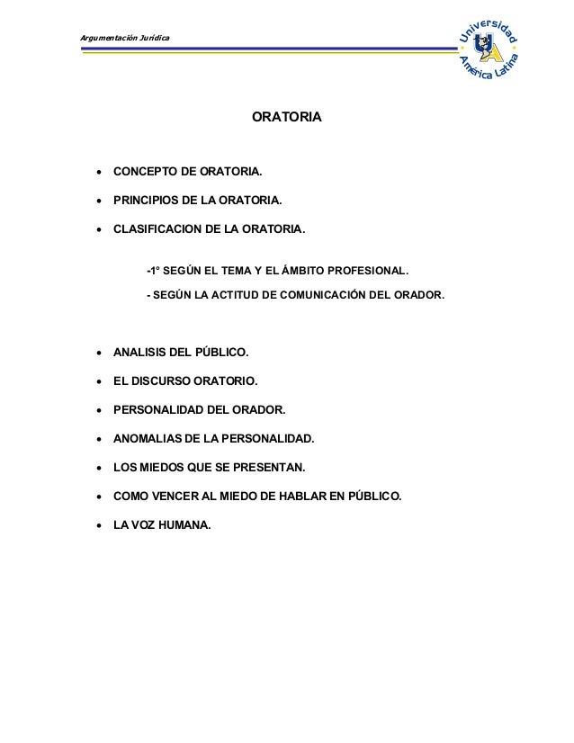 Argumentación Jurídica ORATORIA • CONCEPTO DE ORATORIA. • PRINCIPIOS DE LA ORATORIA. • CLASIFICACION DE LA ORATORIA. -1° S...