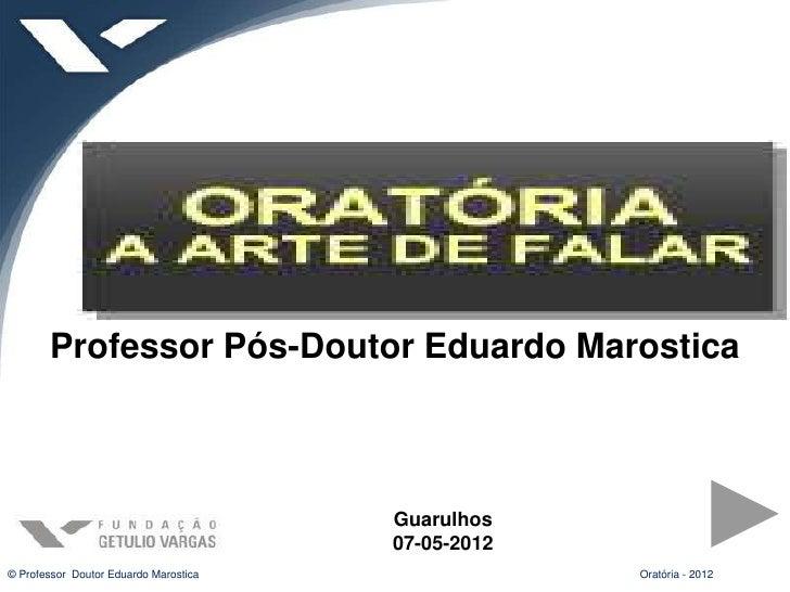 Professor Pós-Doutor Eduardo Marostica                                       Guarulhos                                    ...