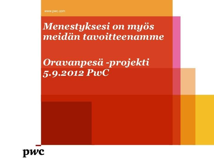 Oravanpesän asiantuntijaraati 5.9.2012 PWC