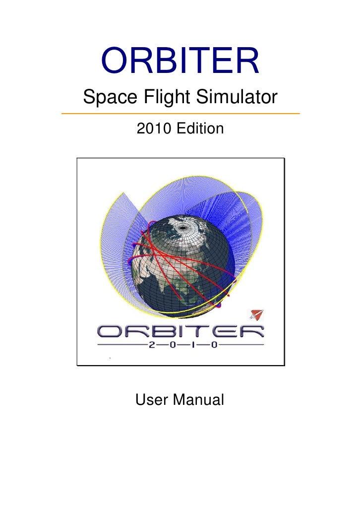 ORBITER Space Flight Simulator       2010 Edition          User Manual