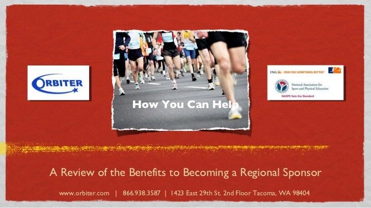 <ul><li>A Review of the Benefits to Becoming a Regional Sponsor </li></ul>www.orbiter.com  |  866.938.3587  |  1423 East 2...