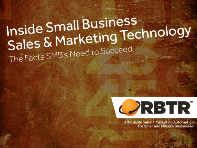 Inside Small Business Sales & Marketing Technology: The Facts SMBs Need to Succeed!