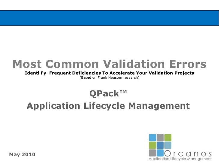 Most Common Validation ErrorsIdenti Fy  Frequent Deficiencies To Accelerate Your Validation Projects (Based on Frank Houst...