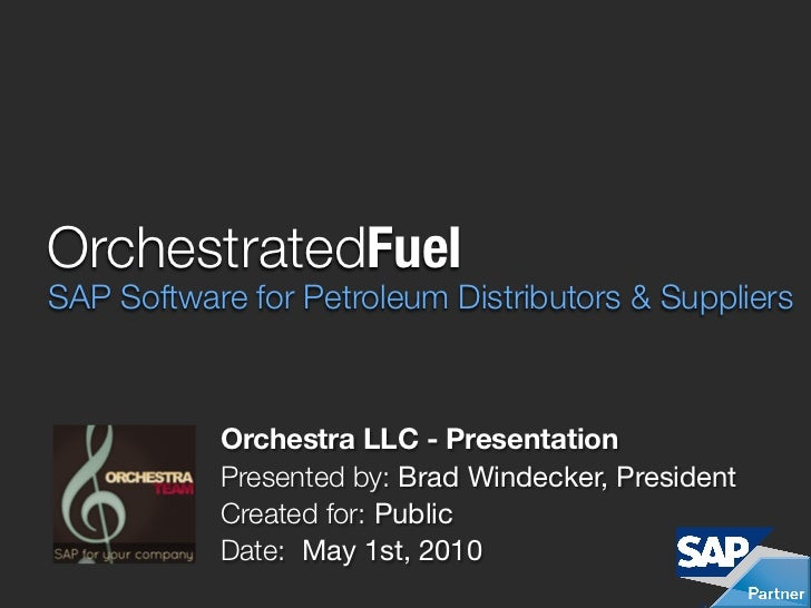OrchestratedFuel SAP Software for Petroleum Distributors & Suppliers               Orchestra LLC - Presentation           ...