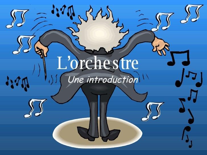 L'orchestre Une introduction