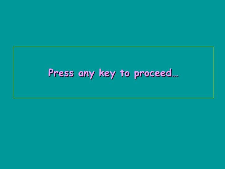Press any key to proceed…