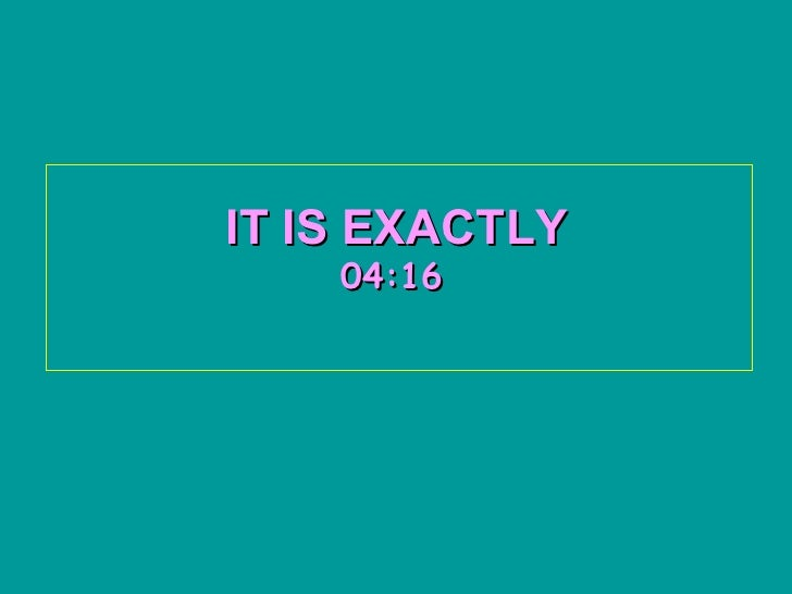 IT IS EXACTLY   03:53