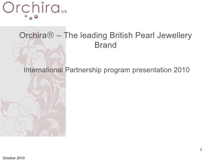 Orchira   – The leading British Pearl Jewellery Brand International Partnership program presentation 2010