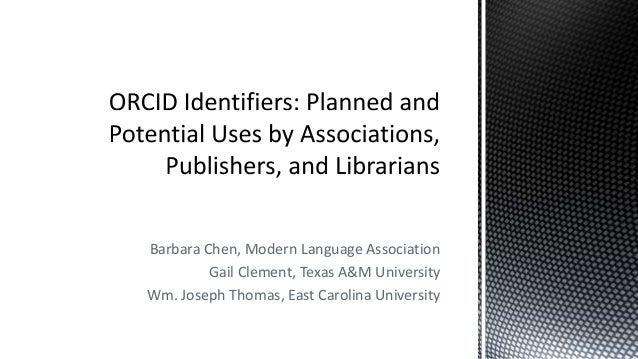Barbara Chen, Modern Language Association Gail Clement, Texas A&M University Wm. Joseph Thomas, East Carolina University