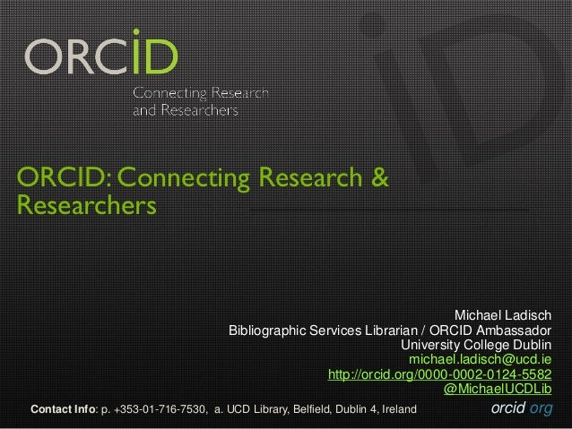 orcid.orgContact Info: p. +353-01-716-7530, a. UCD Library, Belfield, Dublin 4, Ireland ORCID: Connecting Research & Resea...