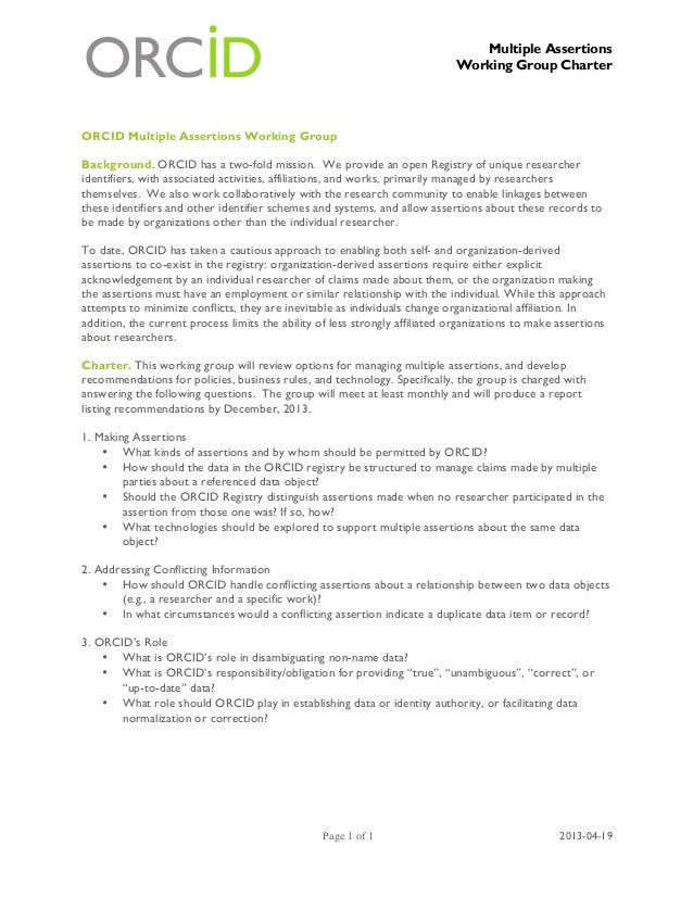 Multiple Assertions Working Group Charter Page 1 of 1 2013-04-19 ORCID Multiple Assertions Working Group Background. ORCID...