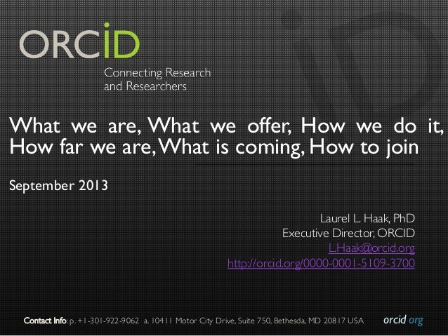 orcid.org  Contact Info: p. +1-301-922-9062 a. 10411 Motor City Drive, Suite 750, Bethesda, MD 20817 USA  What we are, W...