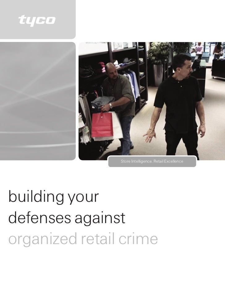 Store Intelligence. Retail Excellencebuilding yourdefenses againstorganized retail crime