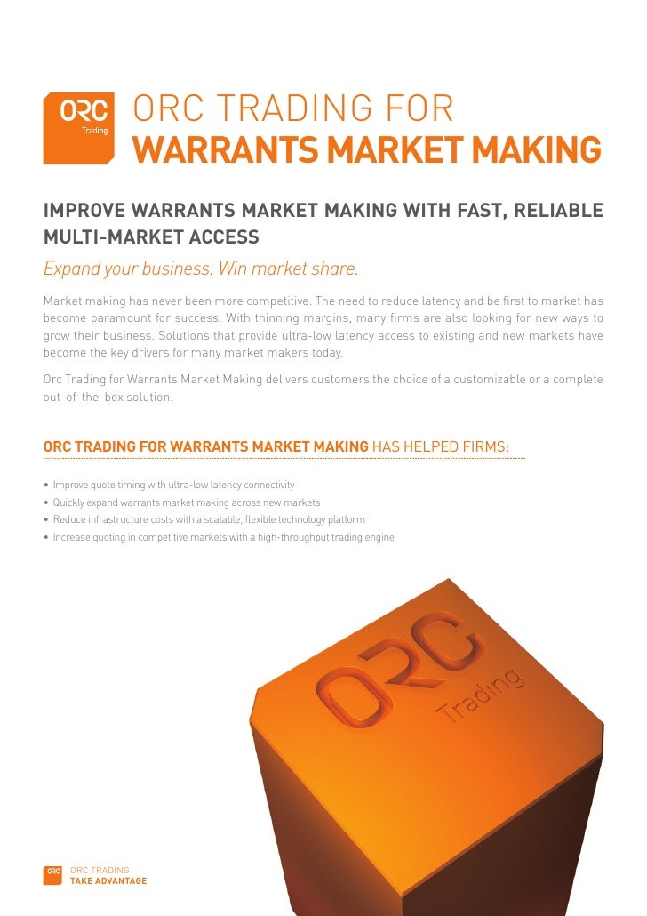 ORC TRADING FOR                     WARRANTS MARKET MAKING IMPROVE WARRANTS MARKET MAKING WITH FAST, RELIABLE MULTI-MARKET...