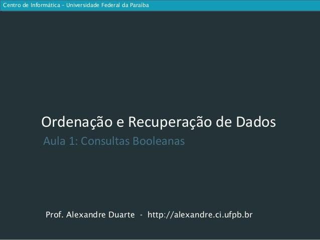Centro de Informática – Universidade Federal da Paraíba              Ordenação e Recuperação de Dados               Aula 1...