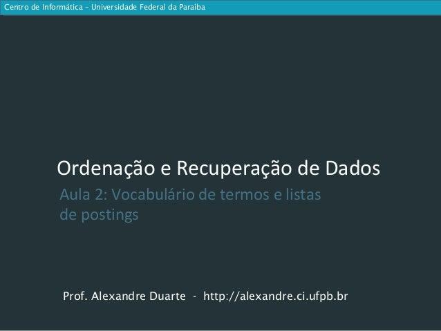 Centro de Informática – Universidade Federal da Paraíba              Ordenação e Recuperação de Dados               Aula 2...