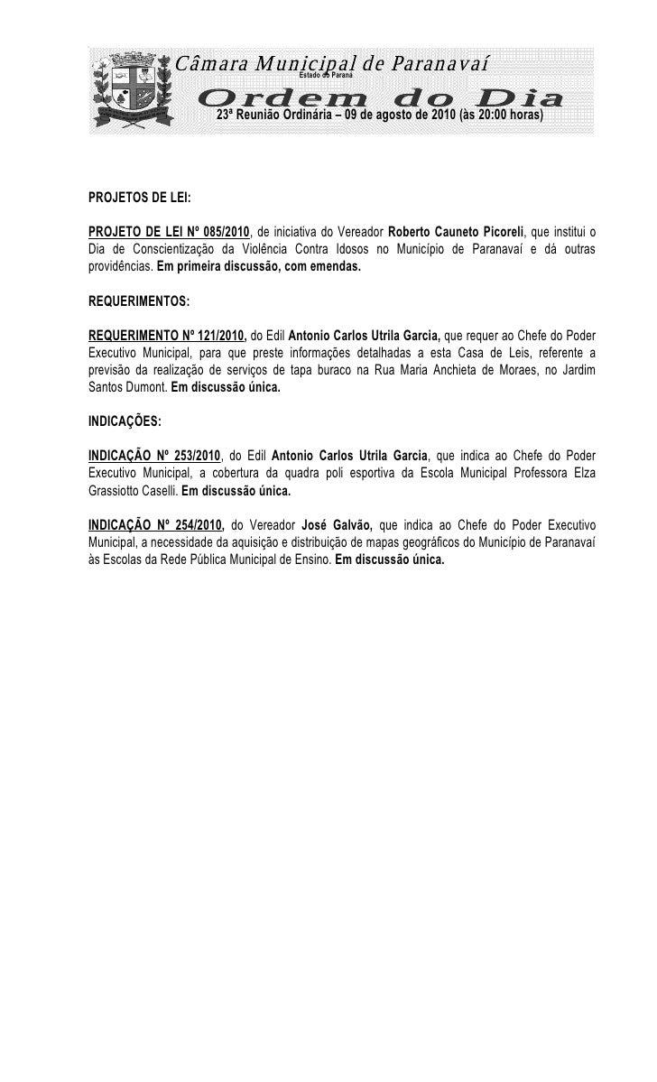 Estado do Paraná                             23ª Reunião Ordinária – 09 de agosto de 2010 (às 20:00 horas)     PROJETOS DE...