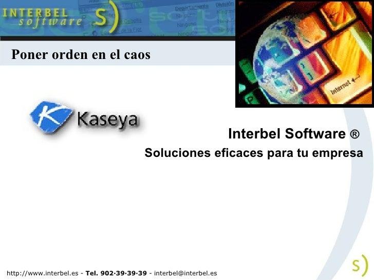 Interbel Software  ®   Soluciones eficaces para tu empresa http://www.interbel.es -  Tel. 902·39·39·39  -  [email_address]...