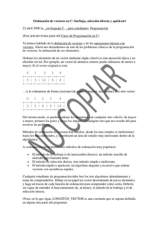 Ordenación de vectores en C: burbuja, selección directa y quicksort 22 abril 2008 in ...en lenguaje C, ...para estudiantes...
