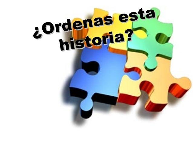 Ordena la historia...