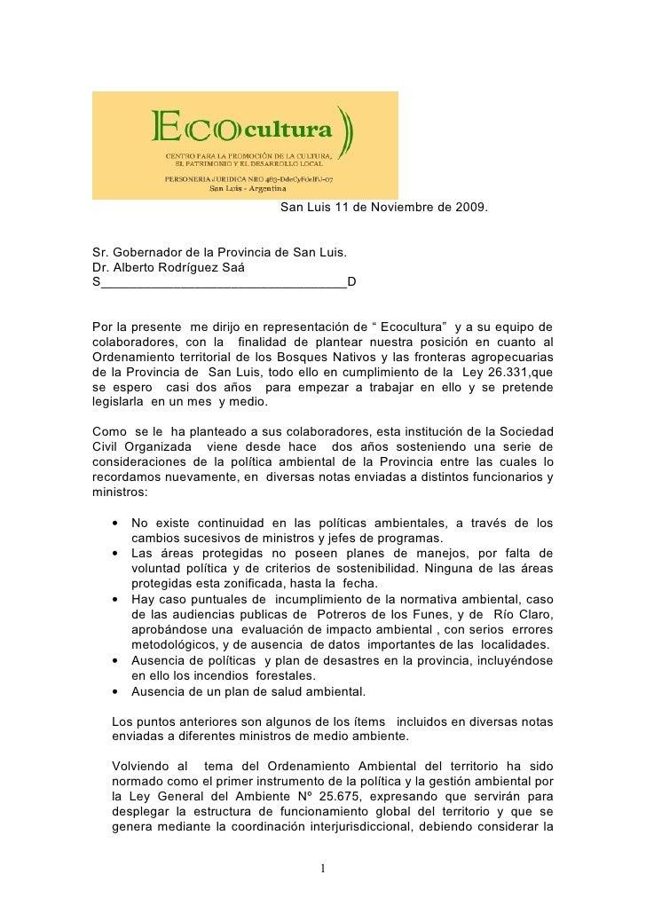 San Luis 11 de Noviembre de 2009.   Sr. Gobernador de la Provincia de San Luis. Dr. Alberto Rodríguez Saá S_______________...