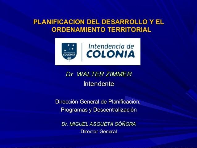 Ordenamiento Territorial y Planificacion Intendencia de Colonia - Ciclo de Almuerzos Empresariales