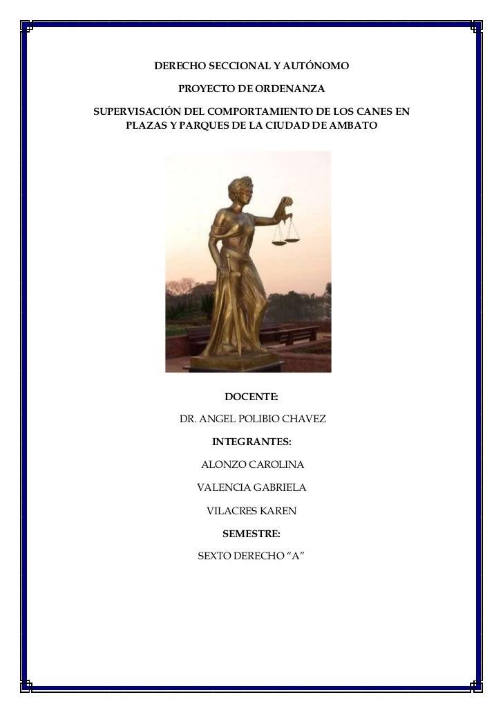 DERECHO SECCIONAL Y AUTÓNOMO            PROYECTO DE ORDENANZASUPERVISACIÓN DEL COMPORTAMIENTO DE LOS CANES EN     PLAZAS Y...
